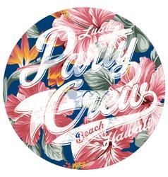 Luau party crew hawaii vector image vector image