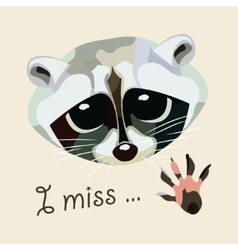 Card with a raccoon - I miss vector image