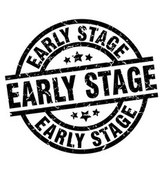 early stage round grunge black stamp vector image