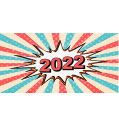 Happy new year banner of 2022 style of pop art vector