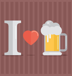 i love beer flat design style vector image