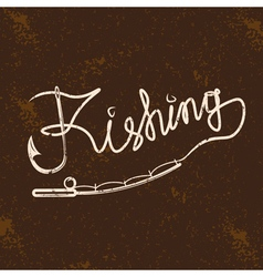 fishing grunge handwritten message with hook and vector image