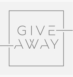 giveaway banner with minimal typography vector image