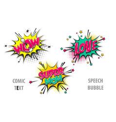 Set comic text speech bubble wow love super mom vector