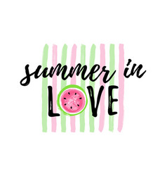 Summer in love watermelon greeting card lovely vector