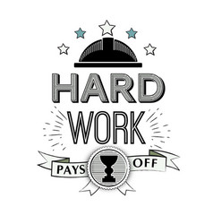 typographic poster design - hard work pays vector image