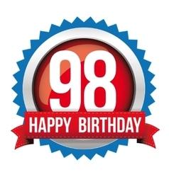 Ninety eight years happy birthday badge ribbon vector image