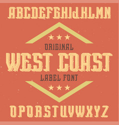 vintage label font named west coast vector image