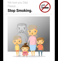 Family campaign daddy stop smoking vector image vector image
