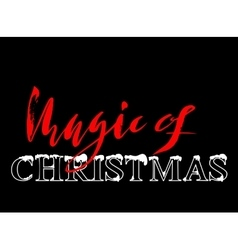 Christmas magic hand drawn lettering Handmade vector