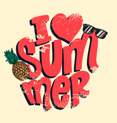 i love summer lettering phrase on grunge vector image
