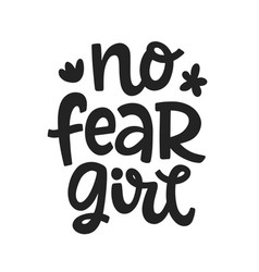 no fear girl typography poster vector image