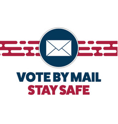 Vote mail stay safe concept the 2020 united vector