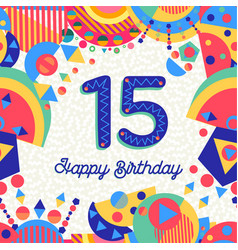 Fifteen 15 year birthday greeting card number vector