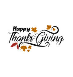 Happy thanksgiving day with autumn leaves hand vector