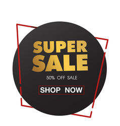 super sale 50 off sale shop now circle frame vect vector image