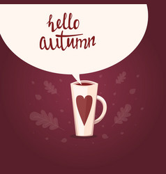 hello autumn card with hot drink vector image