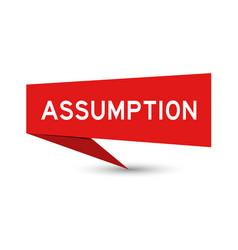 Red paper speech banner with word assumption vector
