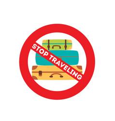 Stop traveling red sign virus covid-19 pandemic vector