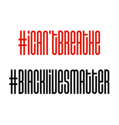 I cant breathe and black lives matter protest vector