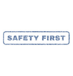 Safety first textile stamp vector
