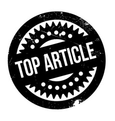 top article rubber stamp vector image