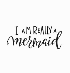 Really mermaid girl t-shirt quote lettering vector