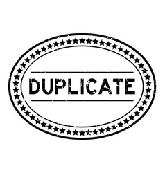 Grunge black duplicate word oval rubber seal vector