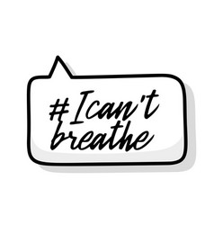 i cant breathe protest banner about human right vector image