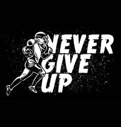 never give up american football banner poster vector image