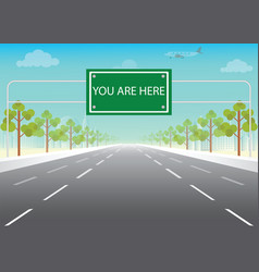 road sign with you are here words on highway vector image