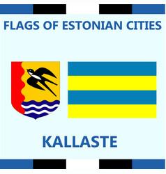 Flag of estonian city kallaste vector