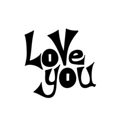 love you - hand-drawn typography design element vector image vector image
