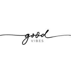 good vibes line style hand lettering vector image
