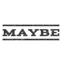 Maybe Watermark Stamp vector