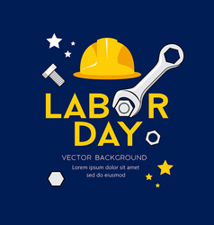 happy labor day message wrench design vector image