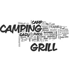 why a good camp grill is important text word vector image vector image