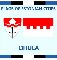Flag of estonian city lihula vector