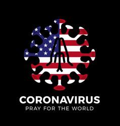 pray for usa coronavirus or covid-19 vector image
