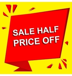 Sale poster with SALE HALF PRICE OFF text vector
