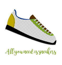 all you need is sneakers vector image