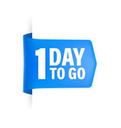 1 day to go poster in flat style vector