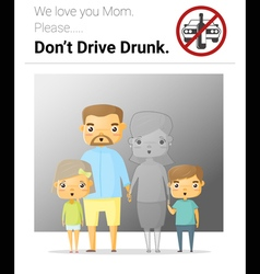 Family campaign mommy dont drive drunk vector image vector image