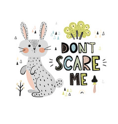 don t scary me print with a cute rabbit vector image