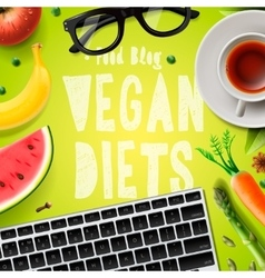 Vegan diet blogging vegetarian healthy food vector image