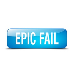 Epic fail blue square 3d realistic isolated web vector
