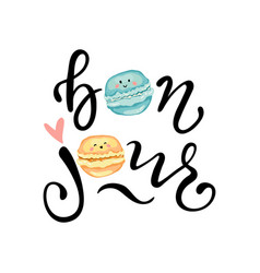 bonjour slogan print with cute macaroons vector image