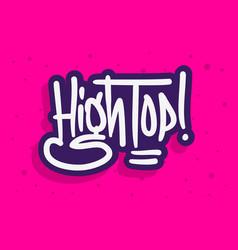 High top label sign logo hand drawn brush vector