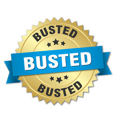 Busted round isolated gold badge vector