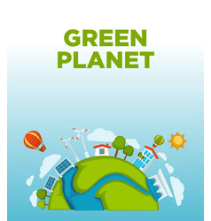 Green planet agitative promo poster with earth and vector